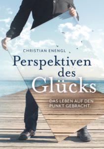 Christian Enengl - Perspektiven des Glücks - Leseprobe